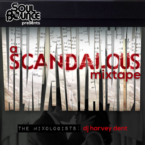 the-mixologists-dj-harvey-dent-a-scandalous-mixtape-thumb-473xauto-12209