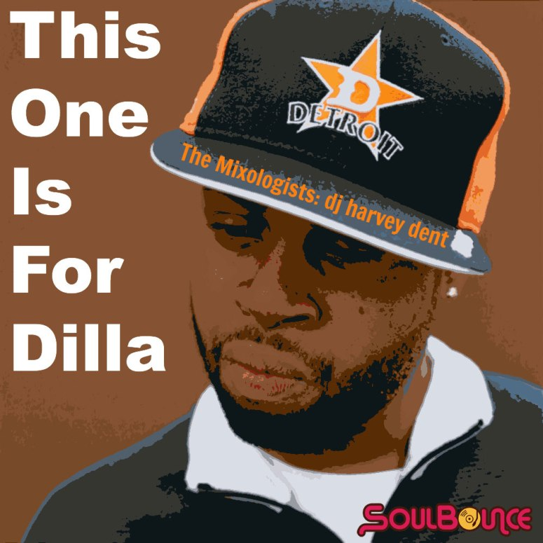 the-mixologists-dj-harvey-dent-this-one-is-for-dilla-cover