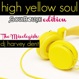 the-mixologists-dj-harvey-dent-high-yellow-soul-soulbounce-edition