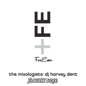 the-mixologists-dj-harvey-dent-fe-forever-cover-1