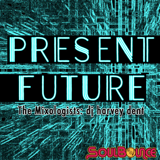 the-mixologists-dj-harvey-dent-present-future-cover-550