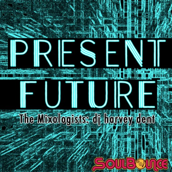 the-mixologists-dj-harvey-dent-present-future-cover-550